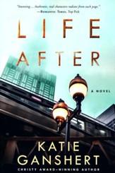 Life After, A Novel