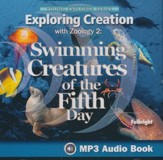 Exploring Creation with Zoology 2: Swimming Creatures of the  Fifth Day MP3 Audio CD