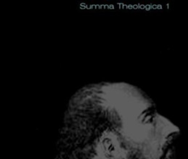 Aquinas Summa Theologica Part 1 God Part I By David