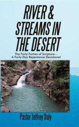 River & Streams in the Desert: The Forty Forties of Scripture-A Forty-Day Repentance Devotional  -     By: Jeffrey Daly