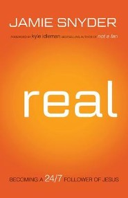 Real: Becoming a 24/7 Follower of Jesus  -     By: Jamie Snyder<br /><br />