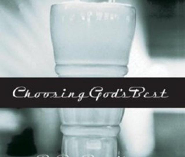 Choosing Gods Best 06 Repack Wisdom For Lifelong Romance Ebook By