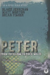 Peter: From Reckless to Rock Solid  -     By: Matt Morton, Brian Fisher, Blake Jennings
