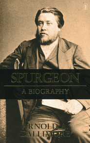 Spurgeon: A New Biography   -             By: Arnold Dallimore