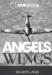 Angel's Wings Hearts of War by E.L. Burrow