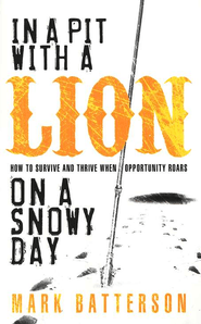 In a Pit with a Lion on a Snowy Day   -     By: Mark Batterson<br />