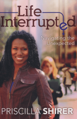 Life Interrupted: Navigating the Unexpected  -     By: Priscilla Shirer