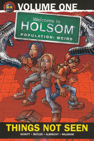 #1: Things Not Seen: Welcome to Holsom Graphic Novel  -<br /><br />         By: Craig W. Schutt</p><br /> <p>