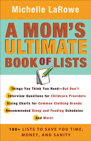 Mom's Book of Lists, A: 100+ Lists to Save You Time, Money, and Sanity - eBook  -     By: Michelle LaRowe