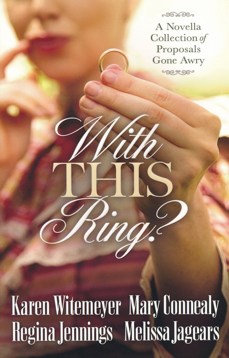 With This Ring? A Novella Collection of Proposals Gone Awry