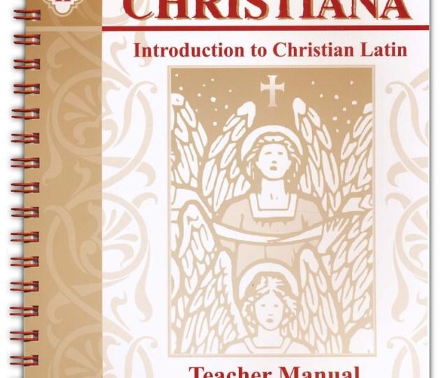 Latina Christiana 2 Intro To Christian Latin Teachers Bk 3rd Ed Cheryl Lowe 9781930953062 Christianbook Com