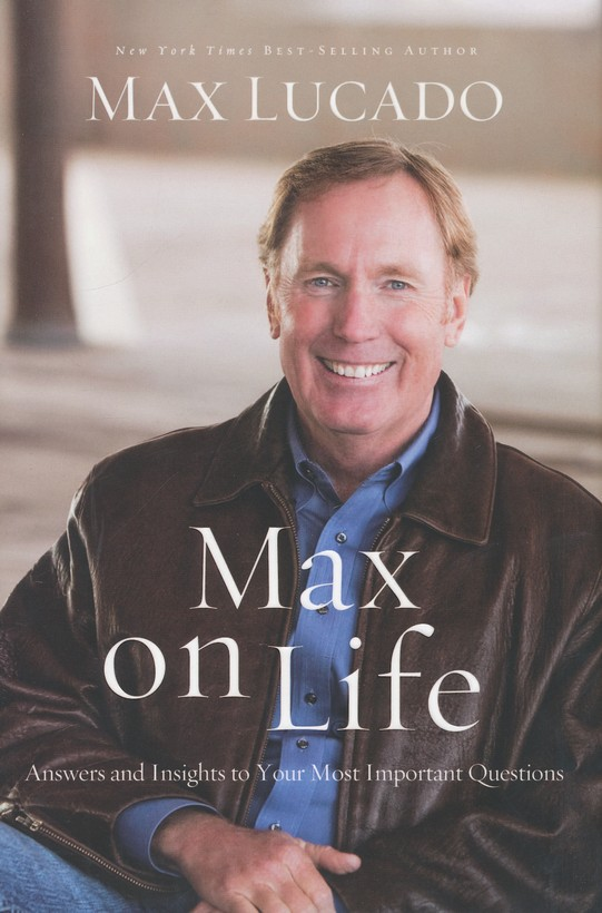 Max on Life: Answers and Inspiration for Today's Questions