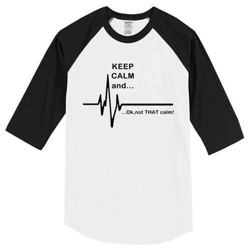 small resolution of t shirts 2017 summer keep calm and not that calm funny ekg heart rate men s t shirt harajuku crossfit raglan t shirt hip hop us1