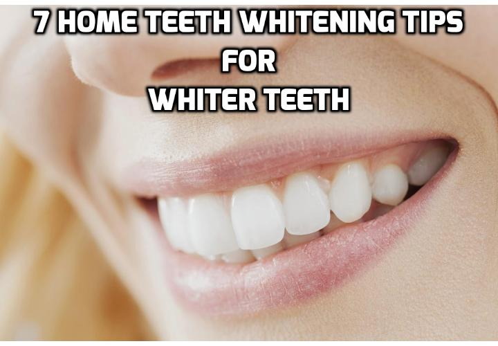 7 Home Teeth Whitening Tips to Whiten Your Teeth Naturally - Here are the 7 home whitening tips to whiten your teeth naturally. They are harmless and risk-free and are easily managed by everyone: young and old.
