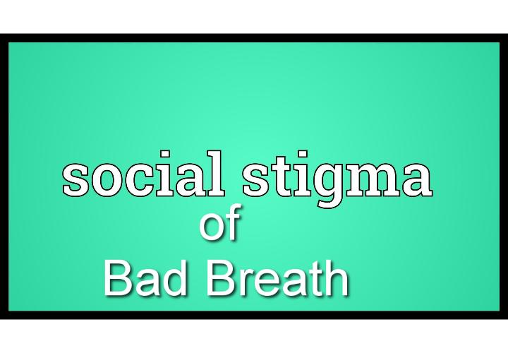 Chronic bad breath is a societal taboo and stigma - Chronic bad breath is not only an oral-health issue, but it is generally regarded as socially inacceptable. Although bad breath (halitosis) is a fairly common health challenge, it is difficult to self-diagnose, as it is not easy to detect a long-term odor from your own breath.