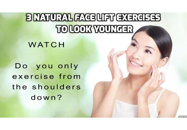 3 Natural Face Lift Exercises to Help You Look Younger - If you are looking for natural ways to look younger, to eliminate wrinkles, here are 3 natural face lift exercises you can try immediately and 2 video clips demonstration about facial exercises.