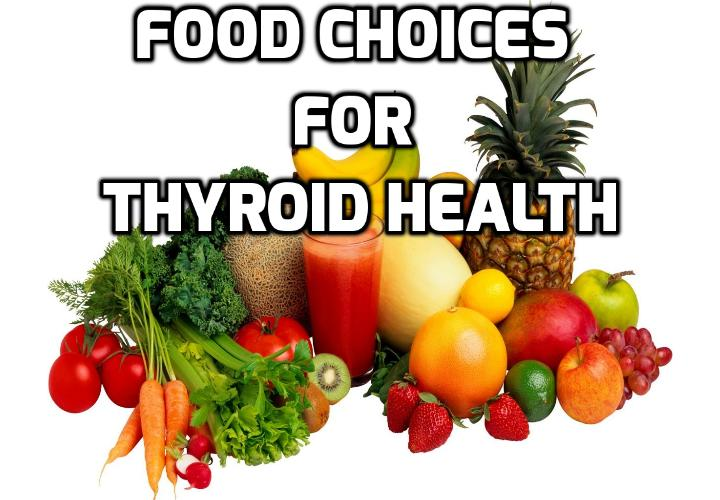 Why Make Conscious Food Choices for Thyroid Health?  Being healthy means making smarter food choices. When you make conscious food choices you are choosing to eat the most vital, nutritious food possible. That's not only good for you, it's good for the planet. Your daily food decisions can also help heal your thyroid.