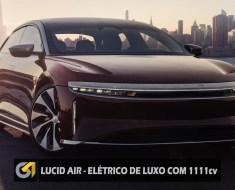 LUCID AIR - ELÉTRICO DE LUXO COM 1111cv
