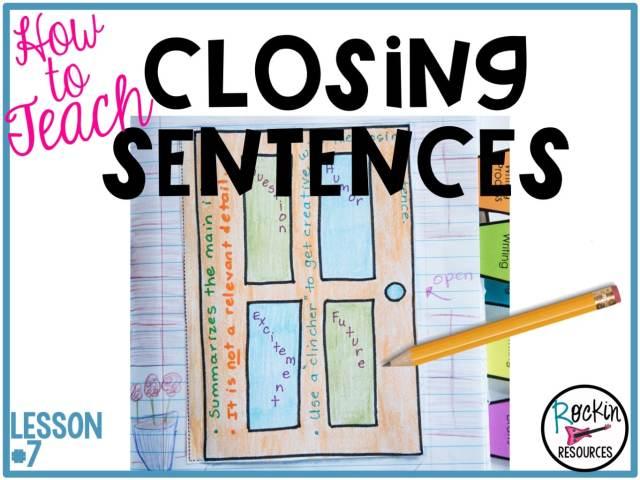 Writing Mini Lesson #28- CLOSING SENTENCES AND CLINCHERS  Rockin