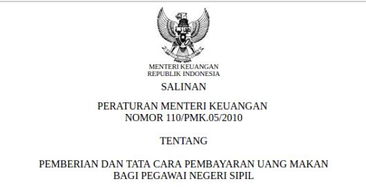 PMK NOMOR 110-PMK.05-2010 TENTANG PEMBERIAN DAN TATA CARA PEMBAYARAN UANG MAKAN BAGI PNS