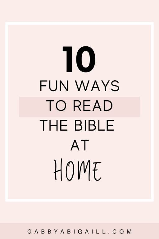 10 fun ways to read the Bible at home