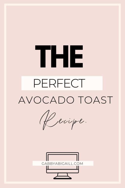 the perfect avocado toast recipe