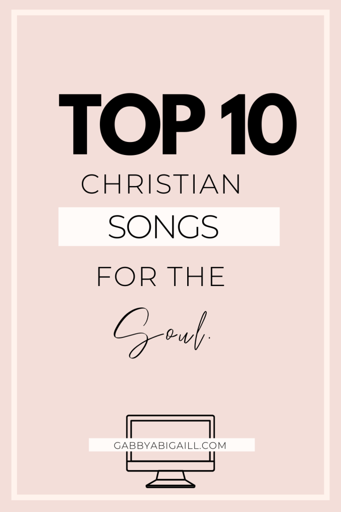 top 10 christian songs for the soul