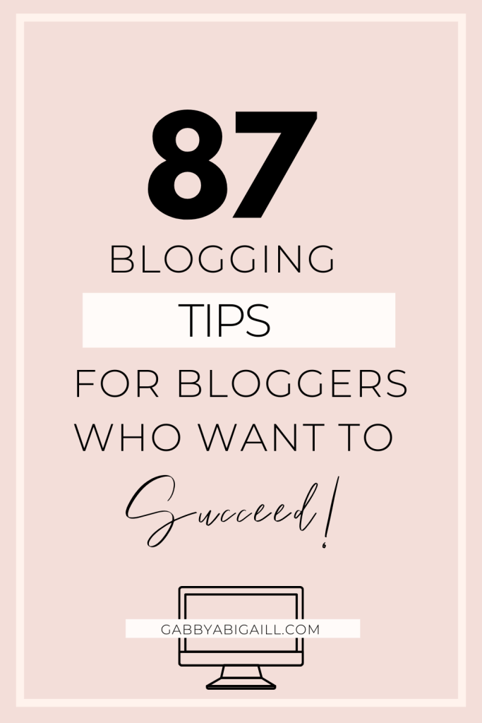 87 blogging tips for bloggers who want to succeed