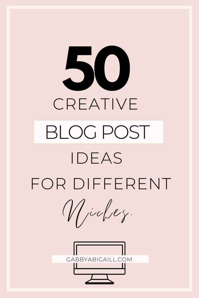 50 creative blog post ideas for different niches