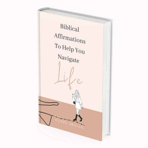 Biblical Affirmations To Help You Navigate Life Ebook COVER