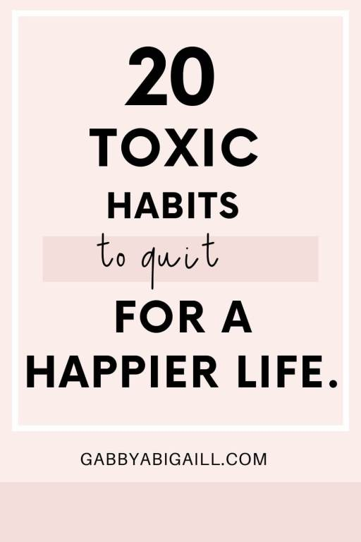 20 toxic habits to quit for a happier life