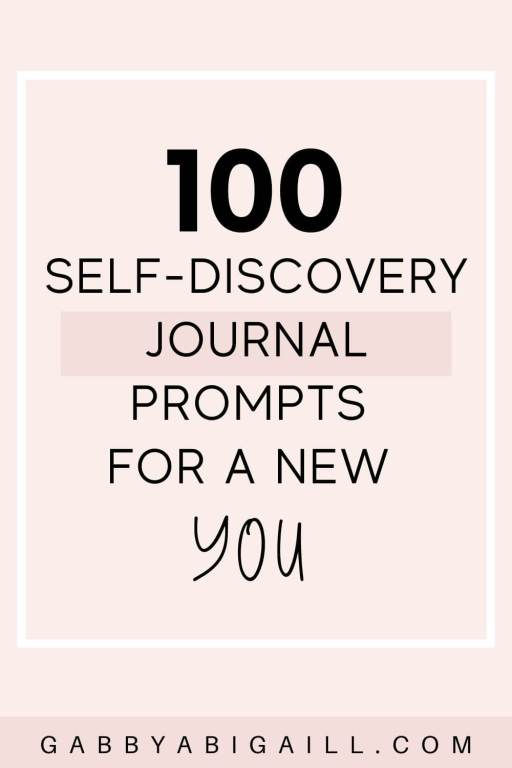 100 Self-Discovery Journal Prompts For A New You