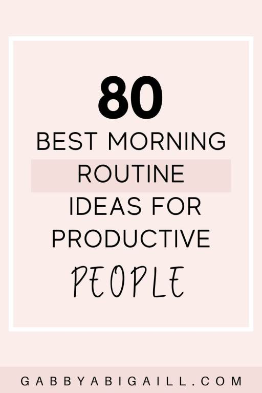 80 best morning routine ideas for productive people
