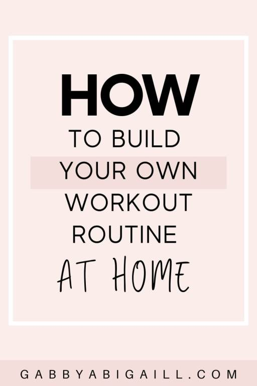 how to build your own workout routine at home