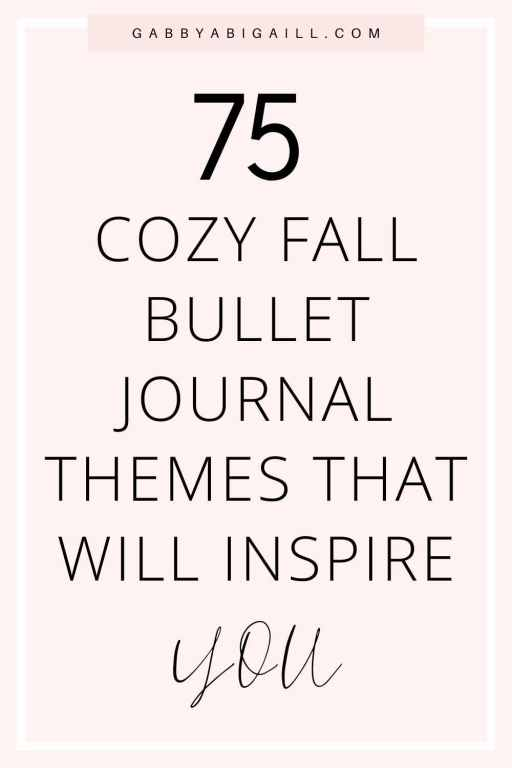 75 cozy fall bullet journal themes that will inspire you pin