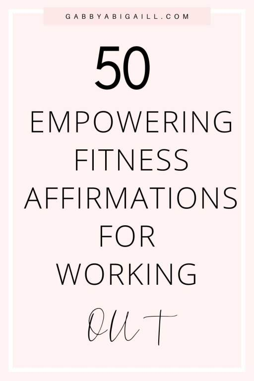 50 Empowering Fitness Affirmations For Working Out