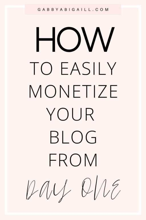 How To Easily Monetize Your Blog From Day One pin