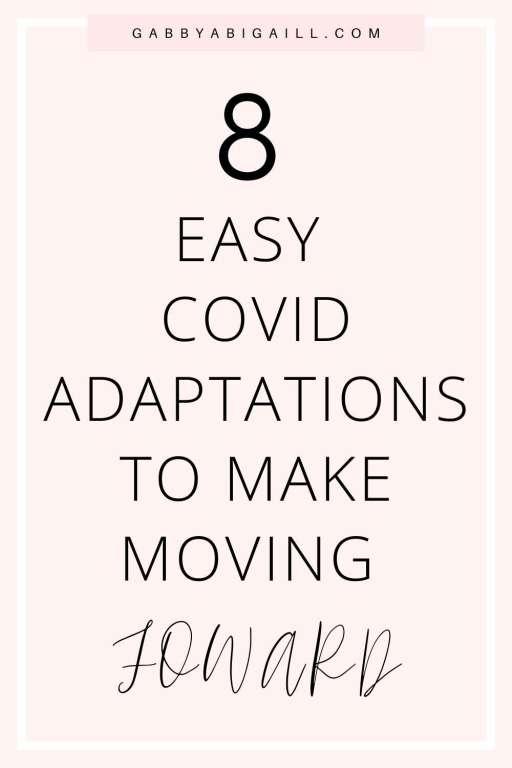 8 Easy COVID Adaptations To Make Moving Forward