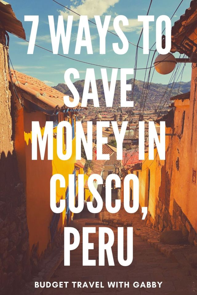 7 WAYS TO SAVE MONEY IN CUSCO, PERU