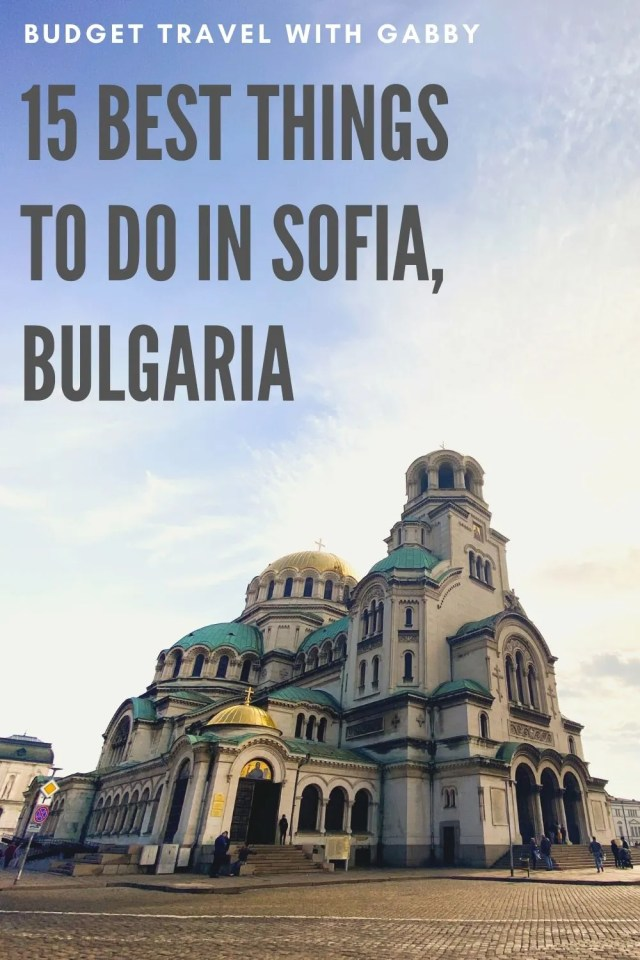 15 BEST THINGS TO DO IN SOFIA, BULGARIA