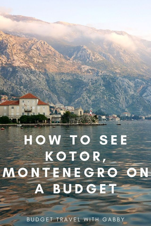 HOW TO SEE KOTOR, MONTENEGRO ON A BUDGET