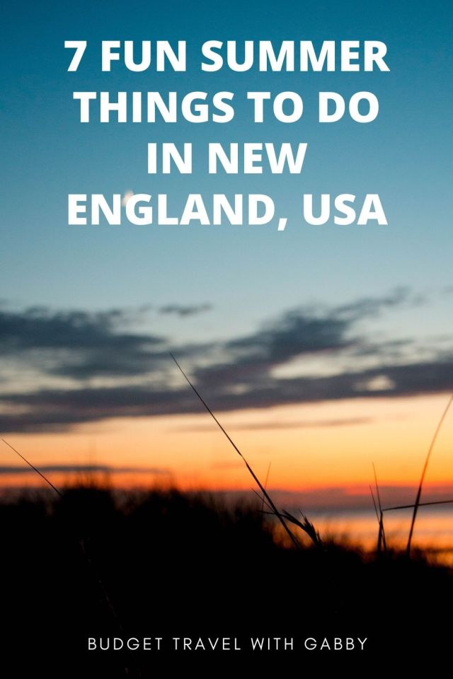 7 FUN SUMMER THINGS TO DO IN NEW ENGLAND, USA