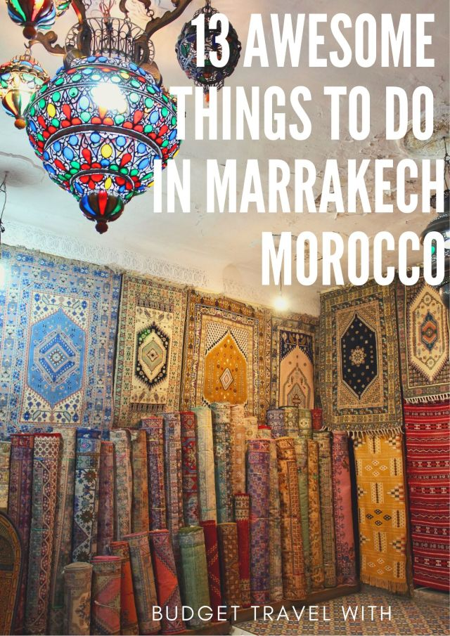 13 Awesome Things To Do In Marrakech Morocco
