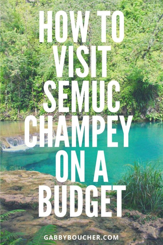 BUDGET TRAVEL GUIDE Semuc Champey