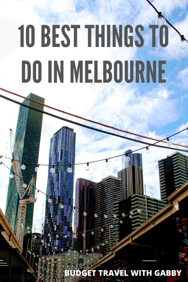 10 BEST THINGS TO DO IN MELBOURNE