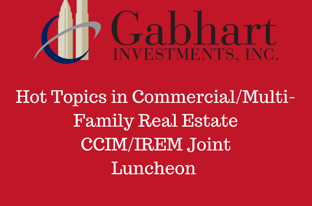 Hot Topics in Commercial/Multi-Family Real Estate – CCIM & IREM Luncheon