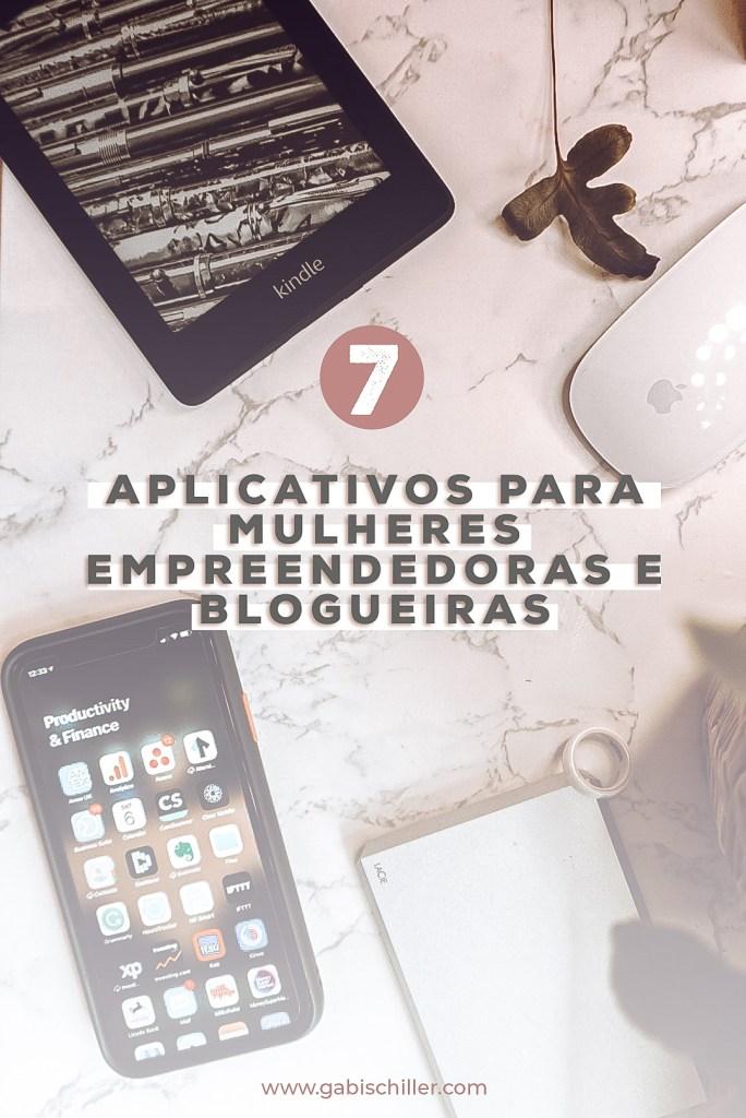 Meus 7 Aplicativos favoritos para mulheres empreendedoras e blogueiras_gabi schiller