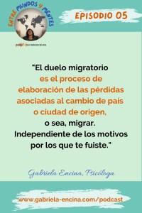 Duelo migratorio primera parte qué es y cómo nos afecta Entre Mundos y Mentes Episodio 5 Cita 1