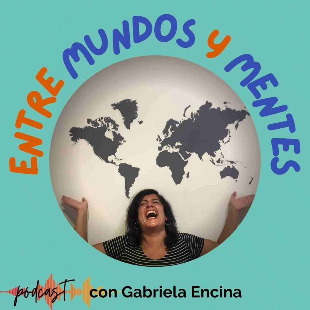 Entre Mundos y Mentes con Gabriela Encina
