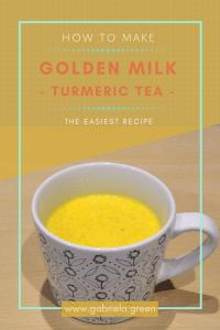 How to make Golden Milk Turmeric tea – The easiest recipe | Gabriela Green | www.gabriela.green